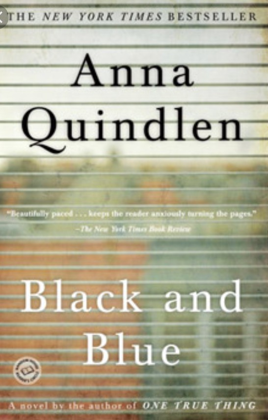 black and blue by anna quindlen From facts to fiction quindlen explores changing identities in black and blue (cnn) -- in her new book black and blue, anna quindlen wasn't interested in writing another book on domestic violence.