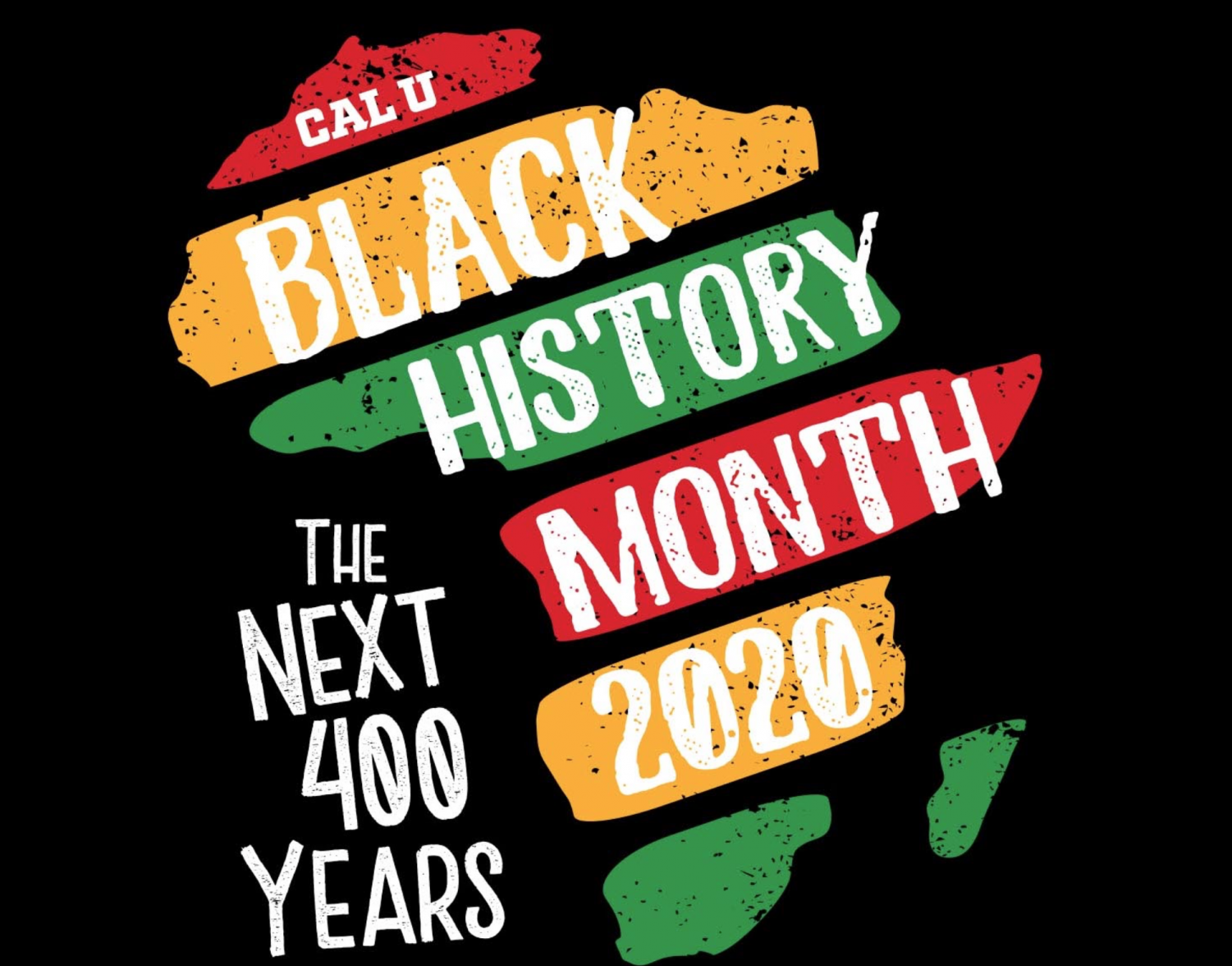 The theme for the 2020 celebration of Cal U's Black History Month is 'The Next 400 Years: Recognition, Restoration, and Resilience.'