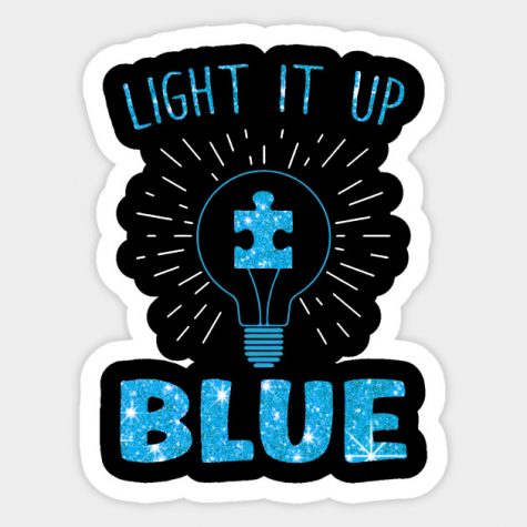"April is Autism Awareness Month and the coined phrase ""Light it up Blue"" expresses awareness for autism."