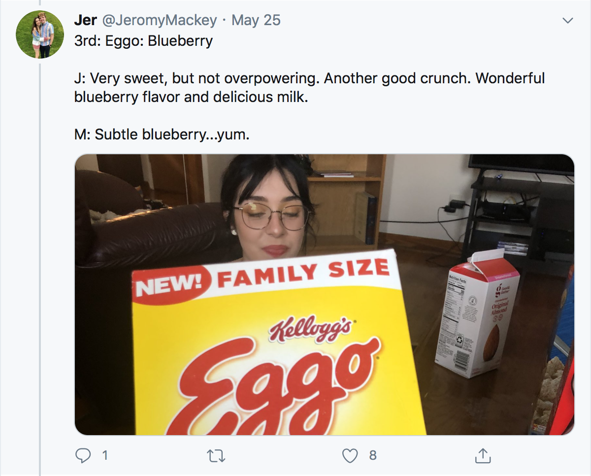 3rd: Eggo: Blueberry J: Very sweet, but not overpowering. Another good crunch. Wonderful blueberry flavor and delicious milk. M: Subtle blueberry...yum.